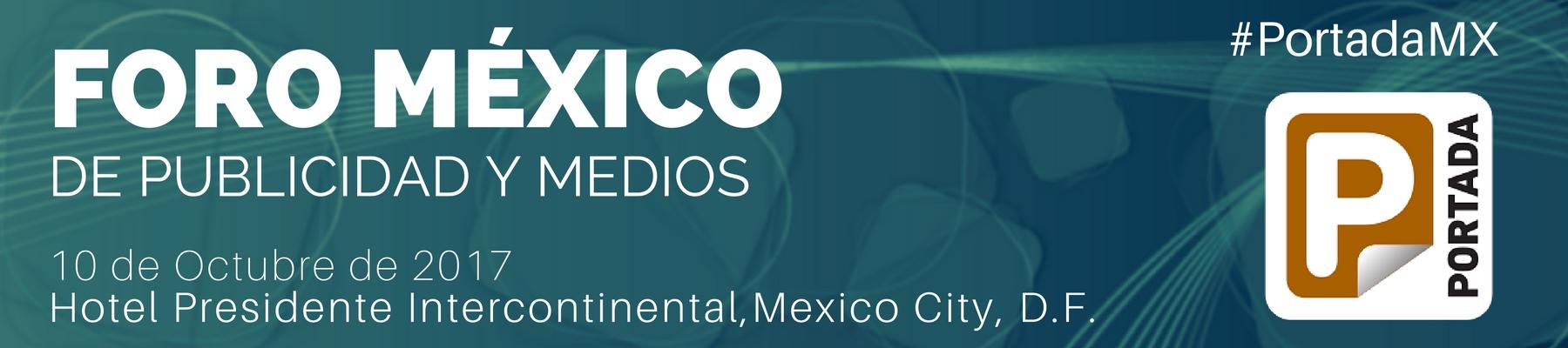 Foro México De Publicidad y Medios, Oct. 10, México City