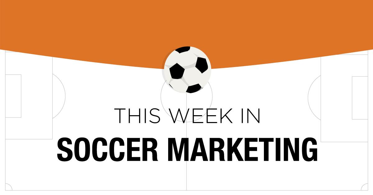 The Week in Soccer Marketing